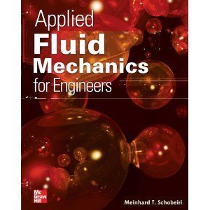 Applied fluid mechanics for engineers meinhard schobeiri applied fluid mechanics for engineers meinhard schobeiri 9780071800044 books amazon fandeluxe Image collections