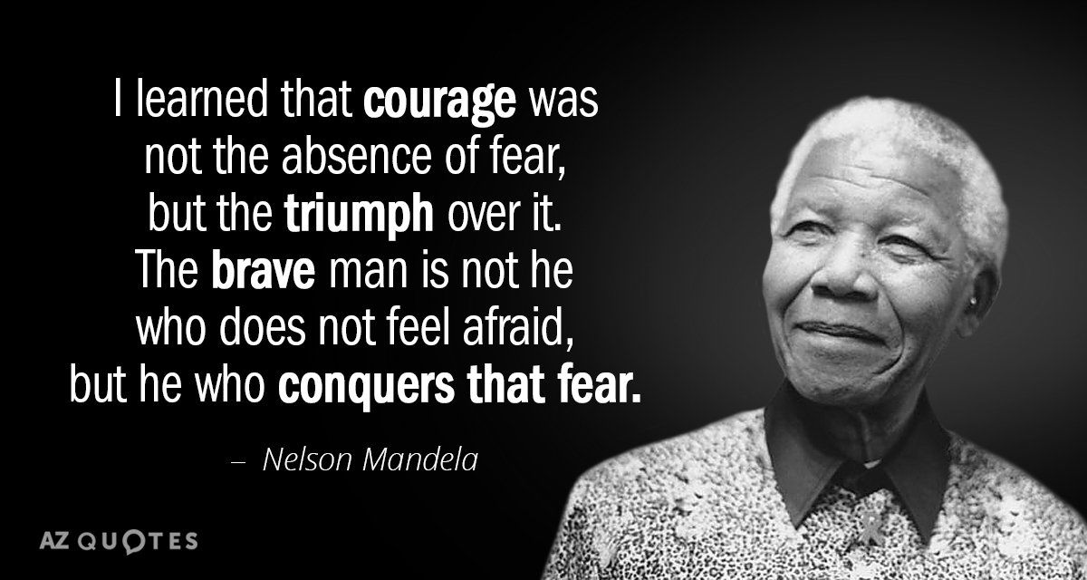 Nelson Mandela Quote I Learned That Courage Was Not The