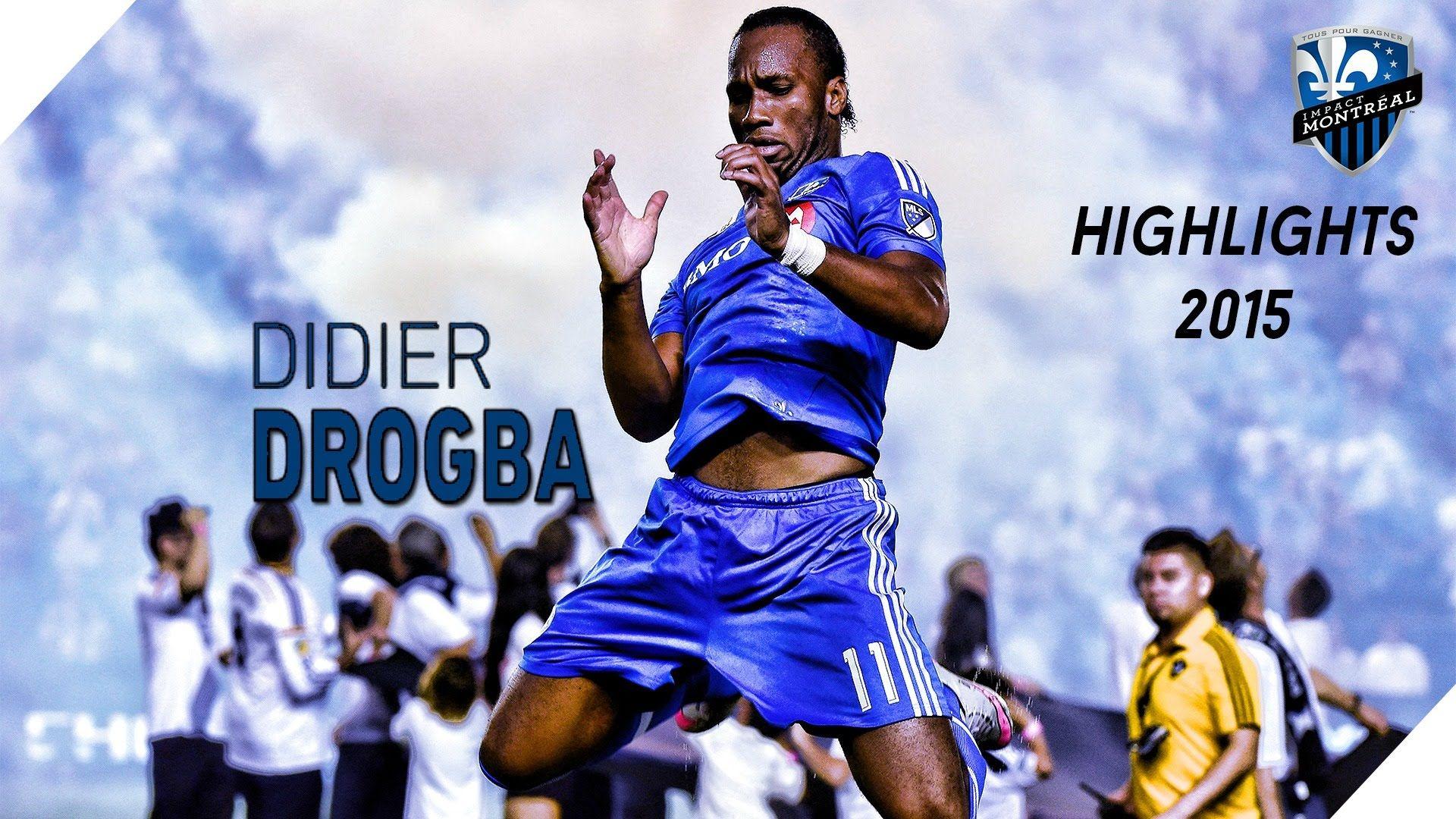 Didier Drogba Highlights 2015 ★Impact de Montréal