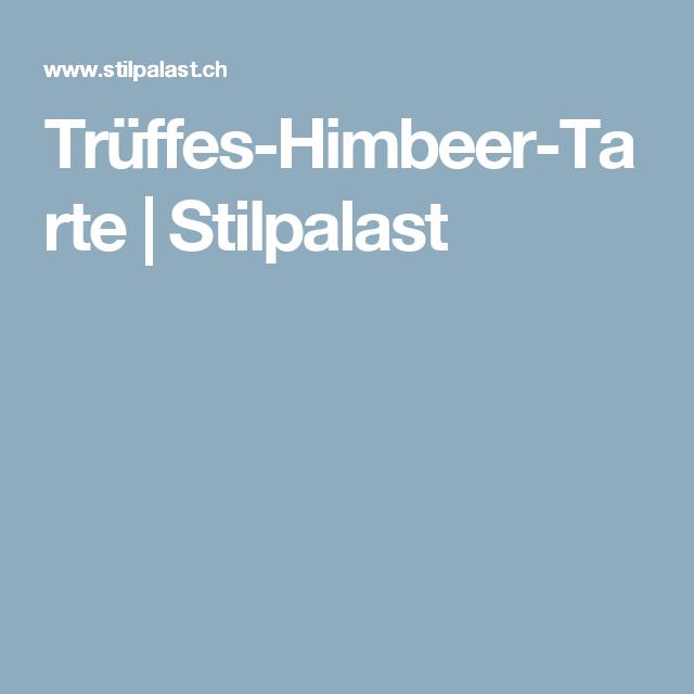 Truffes Himbeer Tarte Himbeer Tarte Tarte Himbeeren