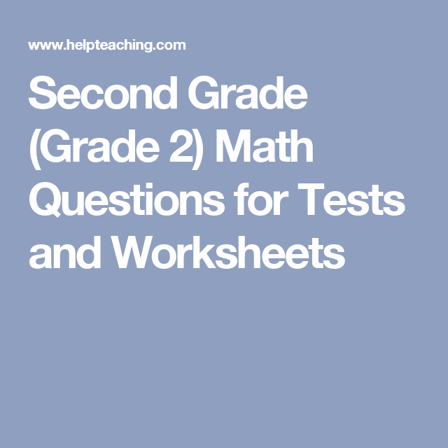 Second Grade (Grade 2) Math Questions for Tests and Worksheets ...
