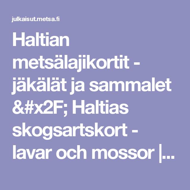 Haltian metsälajikortit - jäkälät ja sammalet / Haltias skogsartskort - lavar och mossor   julkaisut.metsa.fi