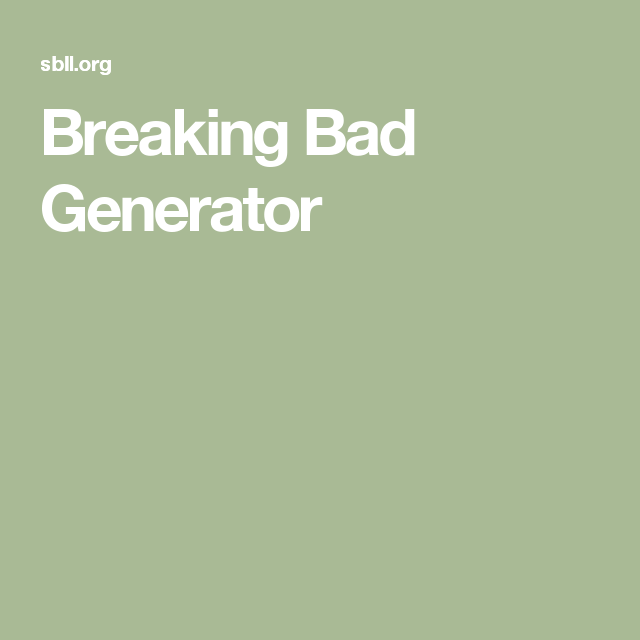 Exceptional Breaking Bad · Breaking Bad Generator