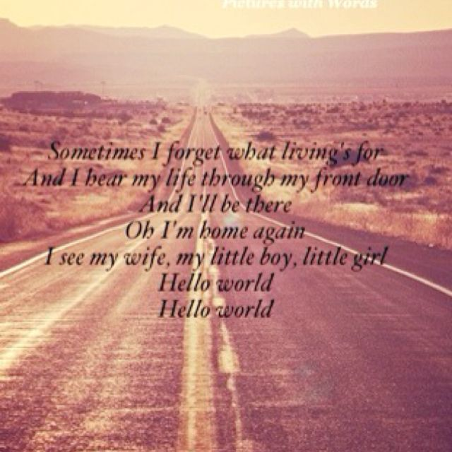 Hello World by Lady Antebellum | Quotes | Pinterest | Lady ...