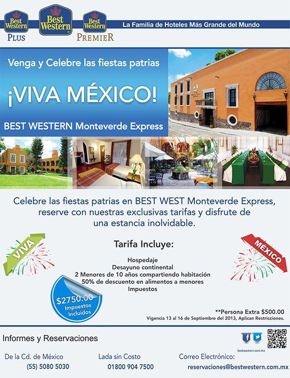 Ven y celebra las fiestas patrias, grita ¡Viva México con nosotros! Tarifa: $2,750  en el Best Western Monteverde Express