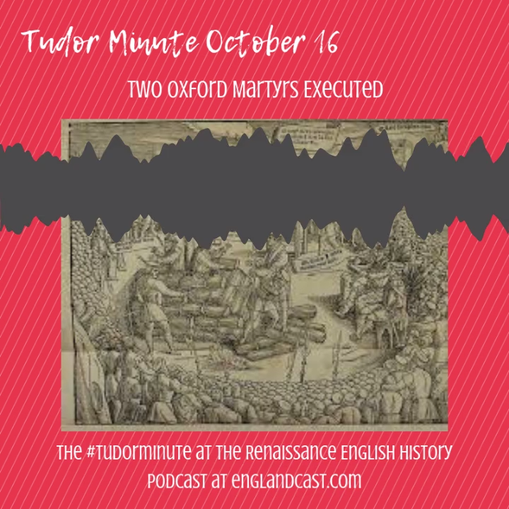 Tudor Minute October 16: Death of Two Oxford Martyrs Today we mark the death of Hugh Latimer and Nicholas Ridby in 1555 – they were two of the three famous Oxford Martyrs, along with Archbishop Cranmer, commemorated by John Foxe.  The Oxford Martyrs were tried for heresy in 1555 and burned at the stake in Oxford, for their religious beliefs and teachings, during the Marian persecution of protestants in England.