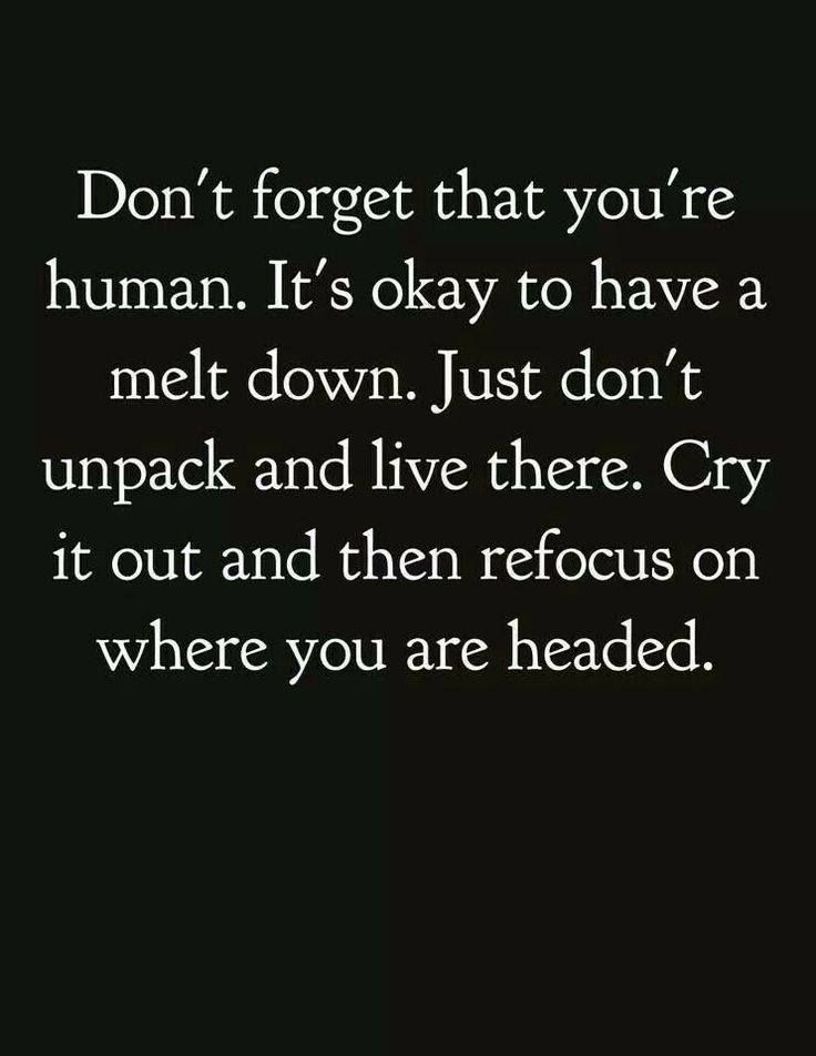 Quote On Remembering That You Are Human And Importance Of Crying It Out Inspirational Quotes About Strength Tenth Quotes Words