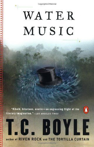 By T C Boyle Water Music This Book Starts Out In A Commune In