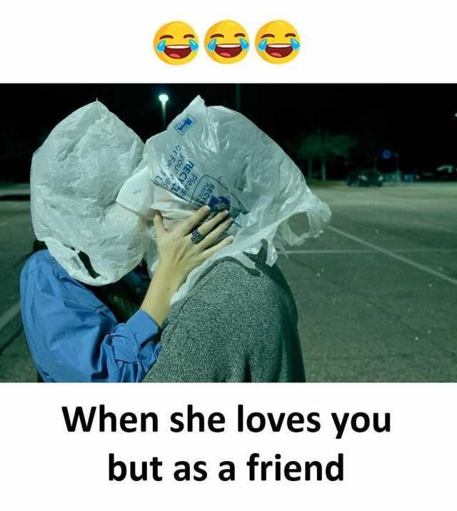 When She Loves You But As A Friend Daily Lol Pics Friends In Love She Loves You Love You Friend