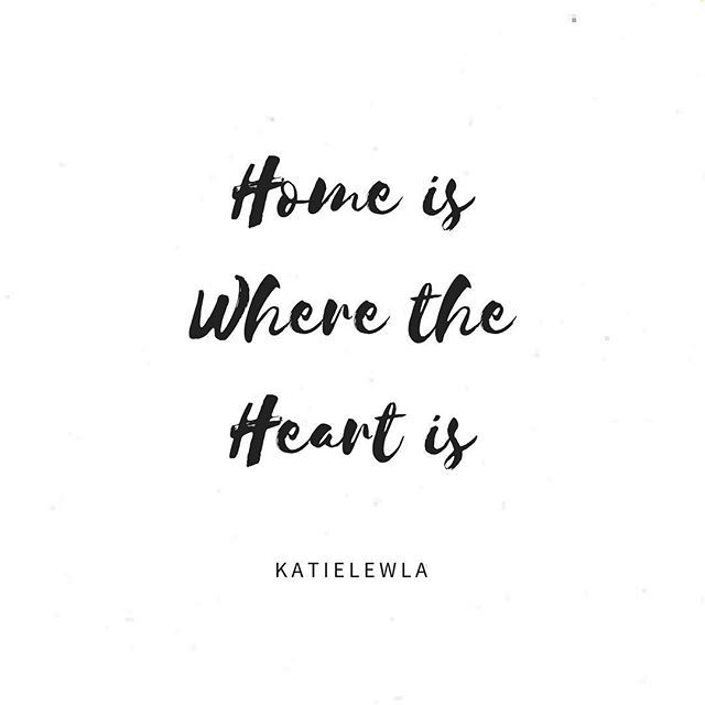 Home Is Where The Heart Is Mine Would Be You Pinterest Quotes