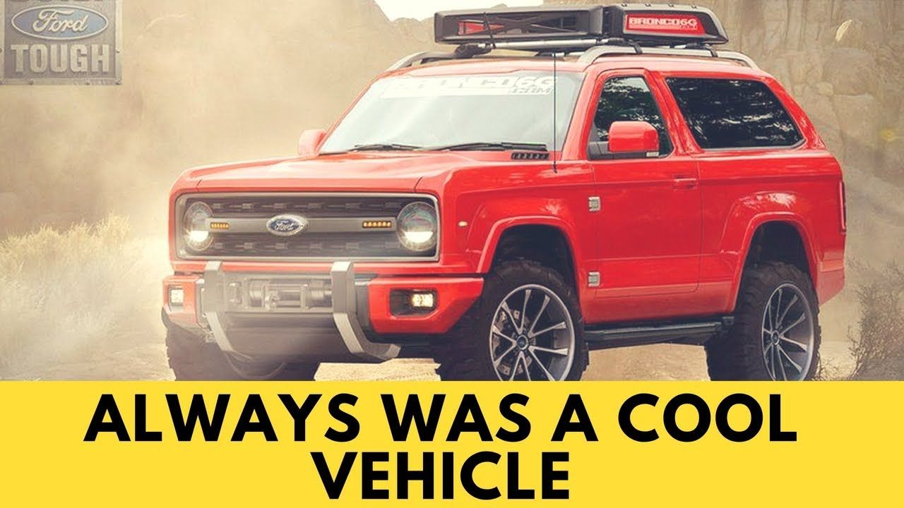 2020 Ford Bronco First Look & Review always was a cool