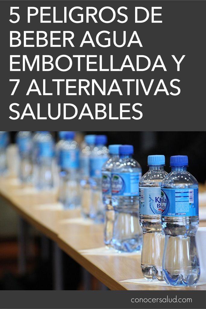 5 Peligros De Beber Agua Embotellada Y 7 Alternativas Saludables Salud Water Bottle Bottle Health Tips