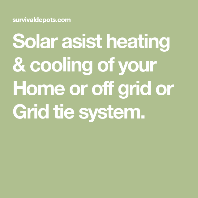 Solar Off Grid Heating Cooling Heating And Cooling Solar Solar