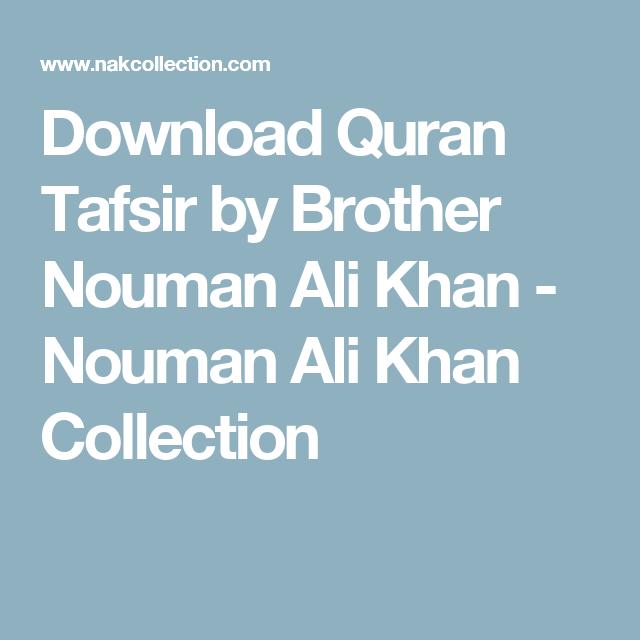 Download Quran Tafsir by Brother Nouman Ali Khan - Nouman