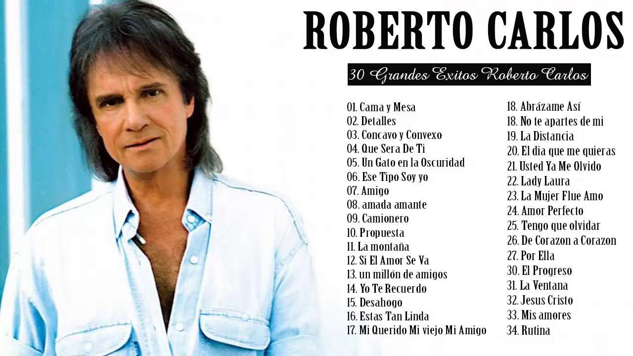 Roberto Carlos Lo Mejor De Lo Mejor éxitos Sus Mejores Canciones 35 Gra Spanish Music Youtube Music