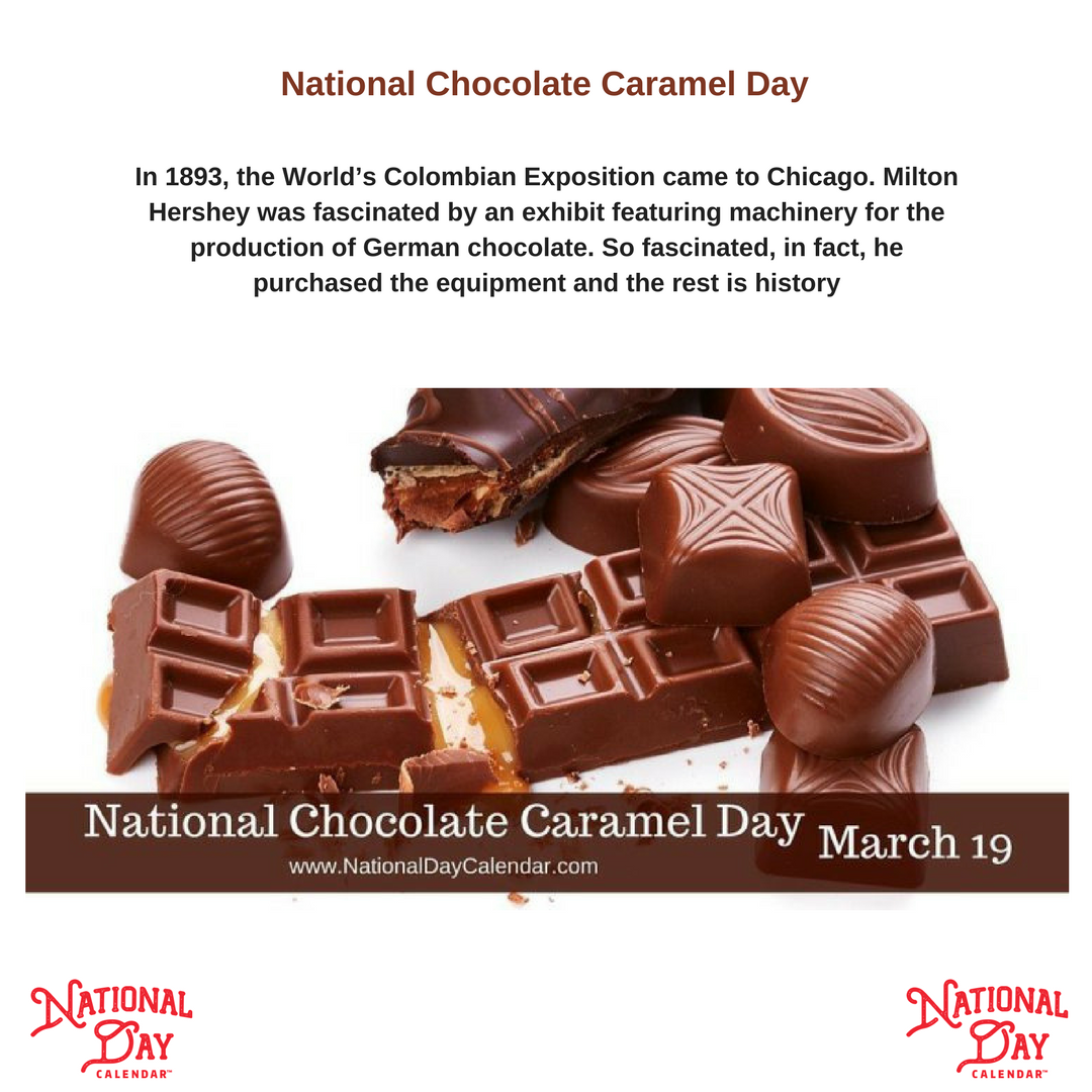 National Chocolate Caramel Day March 19 National Day Calendar Chocolate Caramel Caramel Chocolate