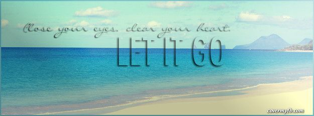 Tomorrow The Big Day Facebook Covers: Letting Go Quotes Facebook Covers. QuotesGram