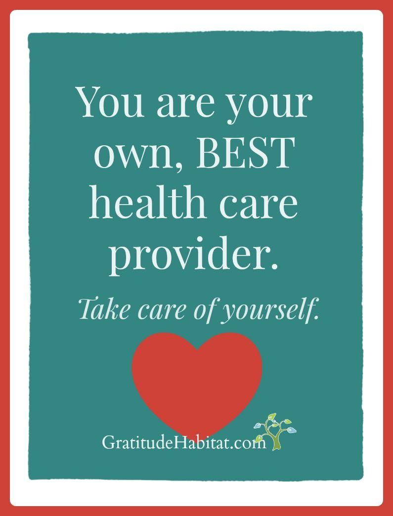 Take Care Of Yourself. Visit Us At: Www.GratitudeHabitat.com #health
