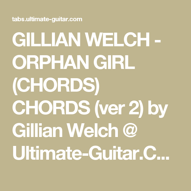 Gillian Welch Orphan Girl Chords Chords Ver 2 By Gillian Welch