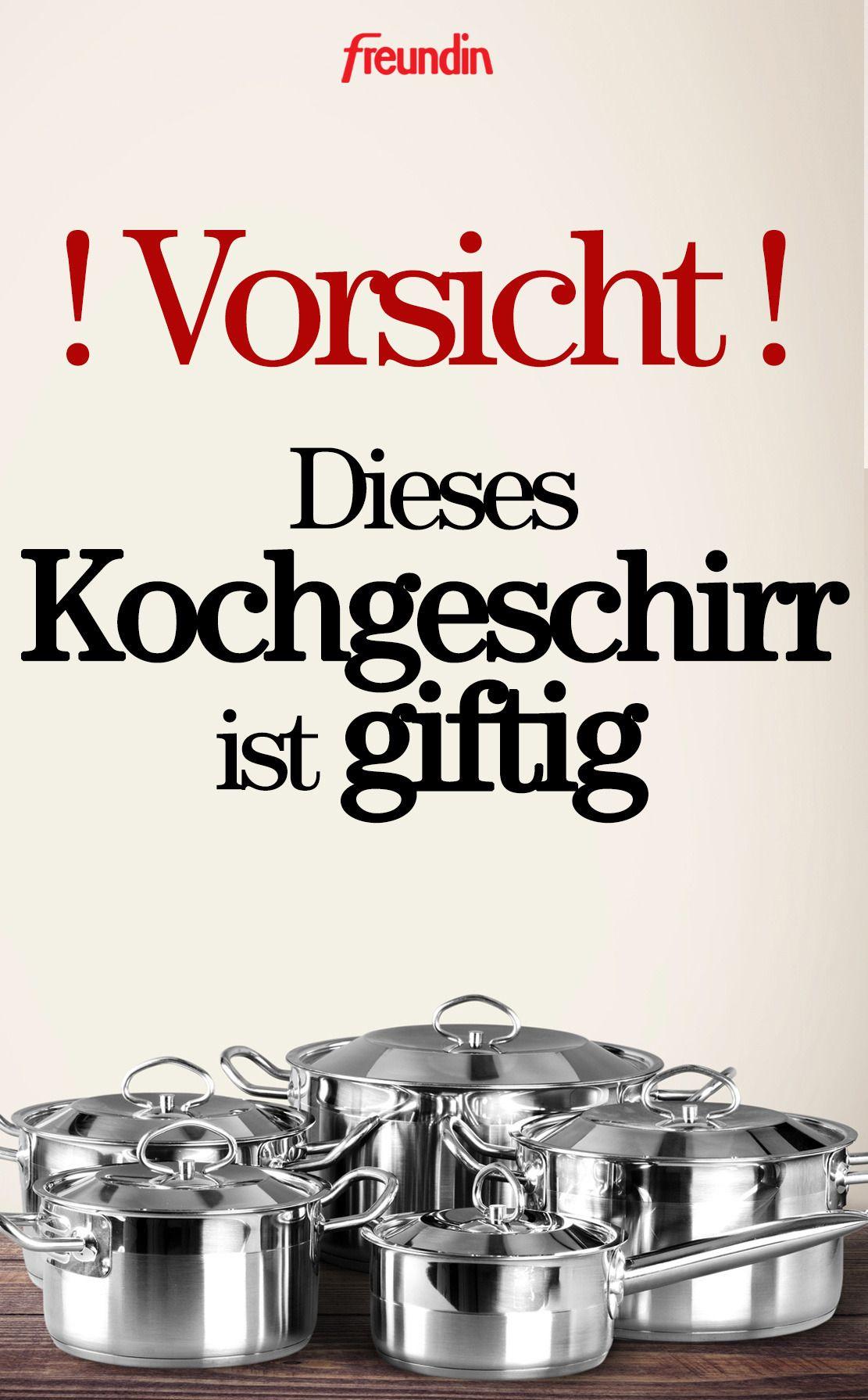 Achtung: Dieses Kochgeschirr ist nicht gut für Ihre Gesundheit freundin.de