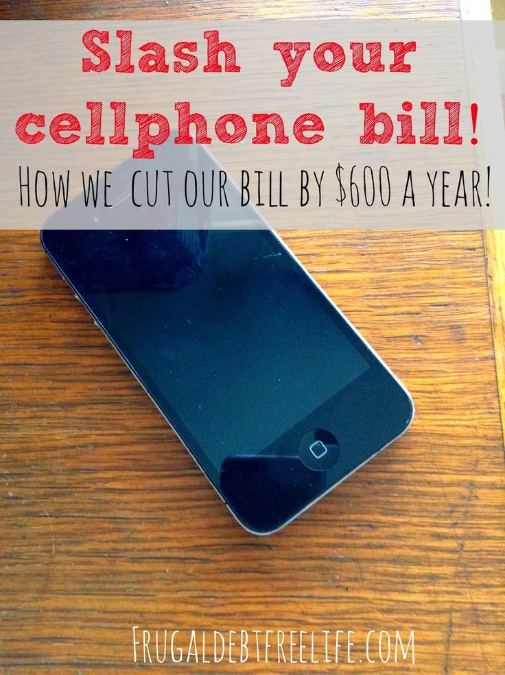 8 Ways to slash your cellphone bill Cell phones in