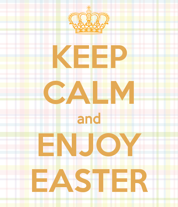 KEEP CALM and ENJOY EASTER - KEEP CALM AND CARRY ON Image Generator