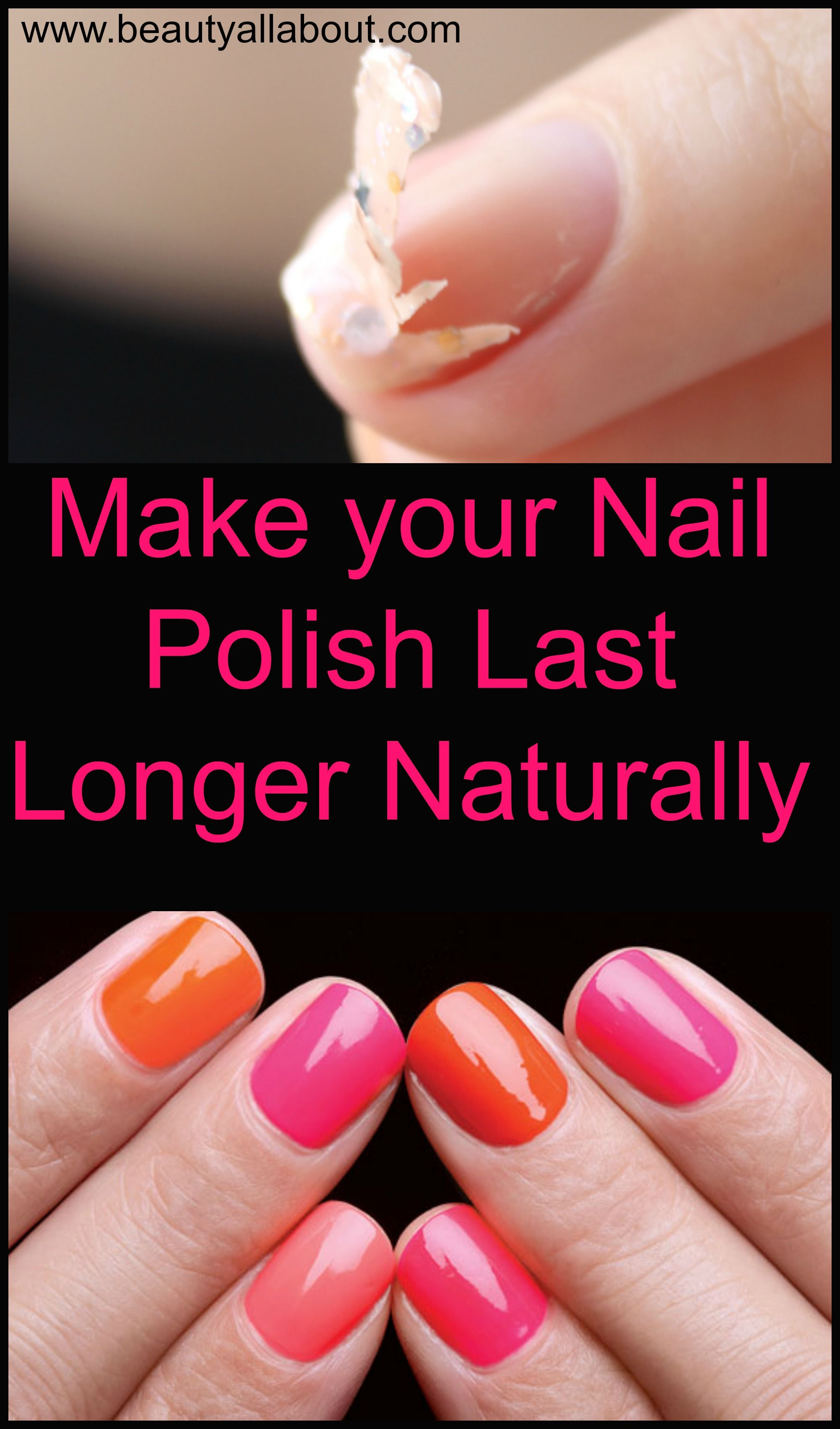Make Your Nail Polish Last Longer Naturally Nail Polish Long Lasting Nail Polish You Nailed It