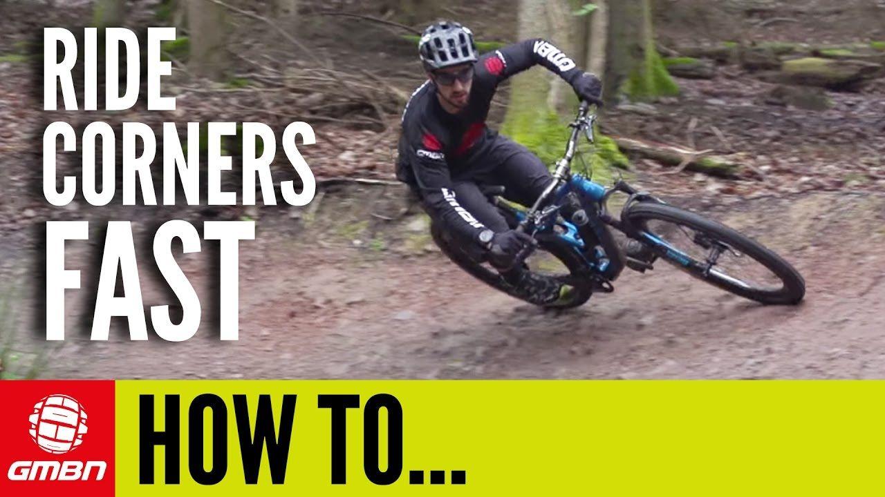How To Ride Corners Fast Mountain Bike Skills Youtube Bike