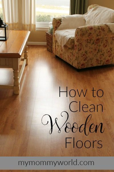 How To Clean Wooden Floors Cleaning Tips Cleaning