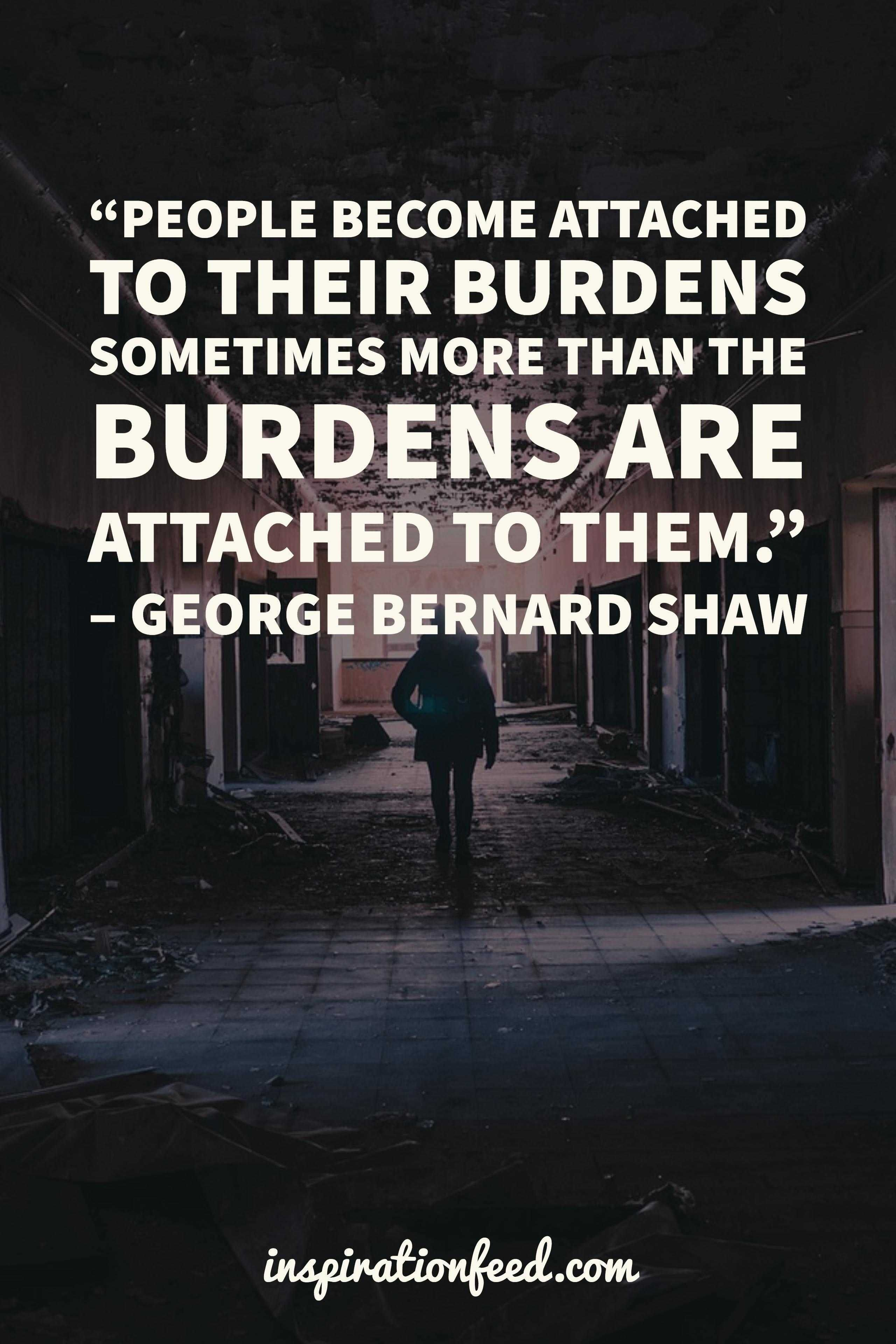 Bernard Shaw We do not have the right to consume happiness without producing it