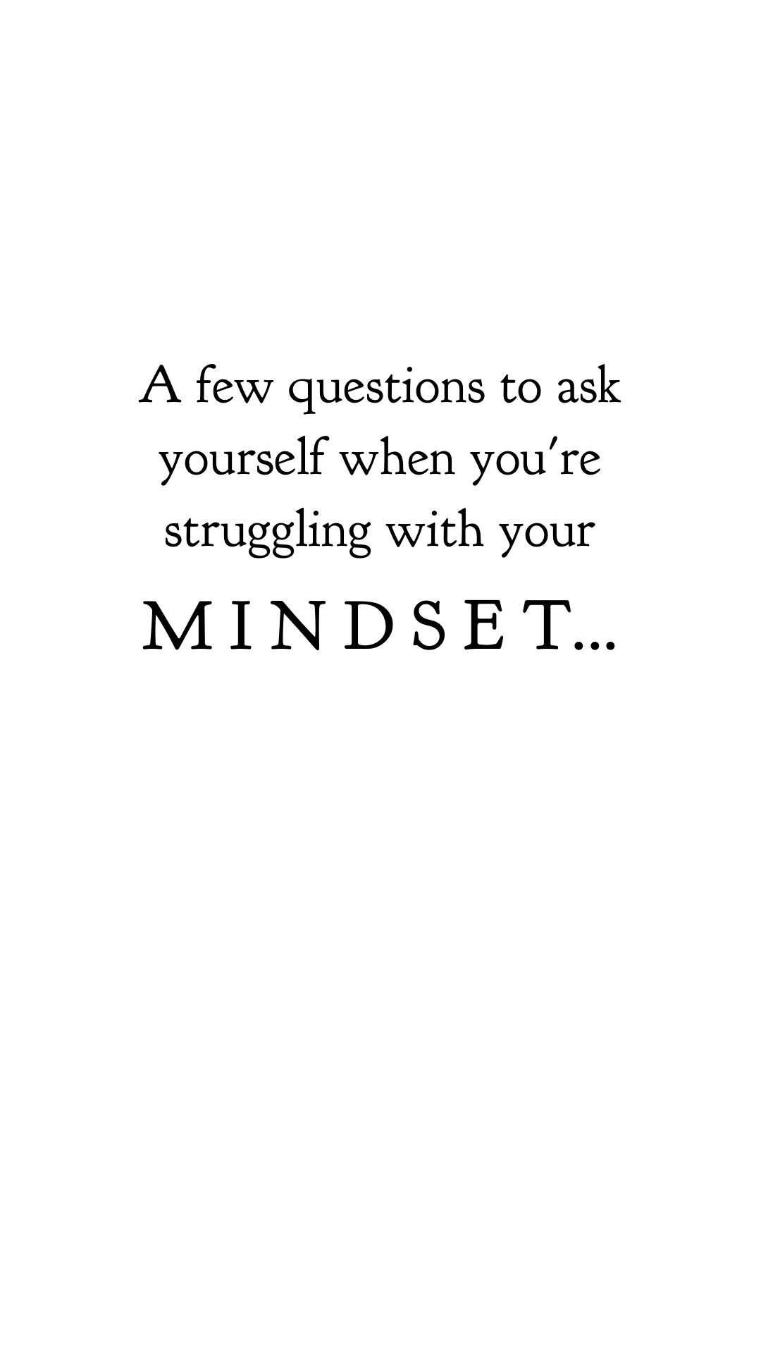 Struggling with your Mindset?