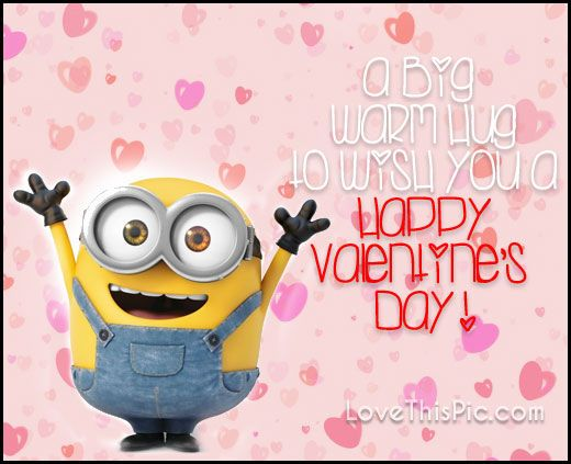 Big Hugs On Valentine S Day Minion Quote Minions Valentines Quotes Happy Valentine Day Quotes Cute Valentines Day Quotes