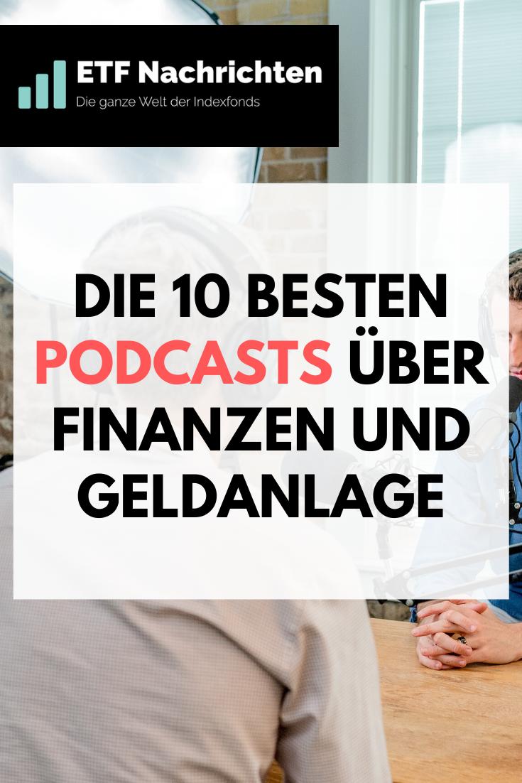 Die 10 Besten Podcasts Uber Finanzen Und Geldanlage Finanzen Geldanlage Geld