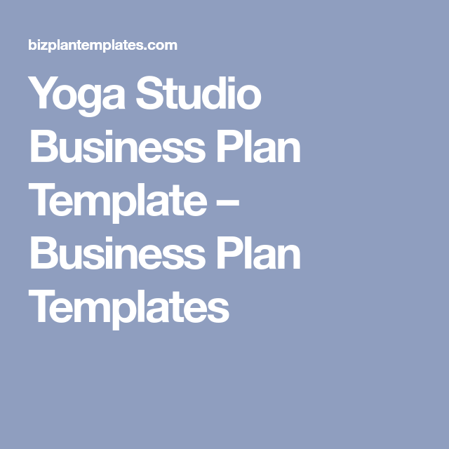 Yoga studio business plan template business plan templates ec08ea5bfff3f162a84f0bcb73f814b5g accmission Gallery