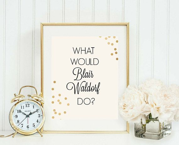 what would blair waldorf do printable poster von girlsstuffdesigns - Blair Waldorf Wohnheim Zimmer