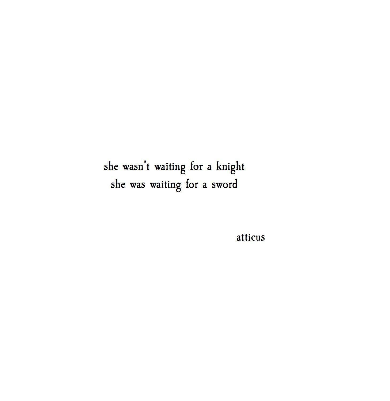 "Short Quotes Waiting For Swords"" Atticuspoetry Atticuspoetry Quotes Poetry"