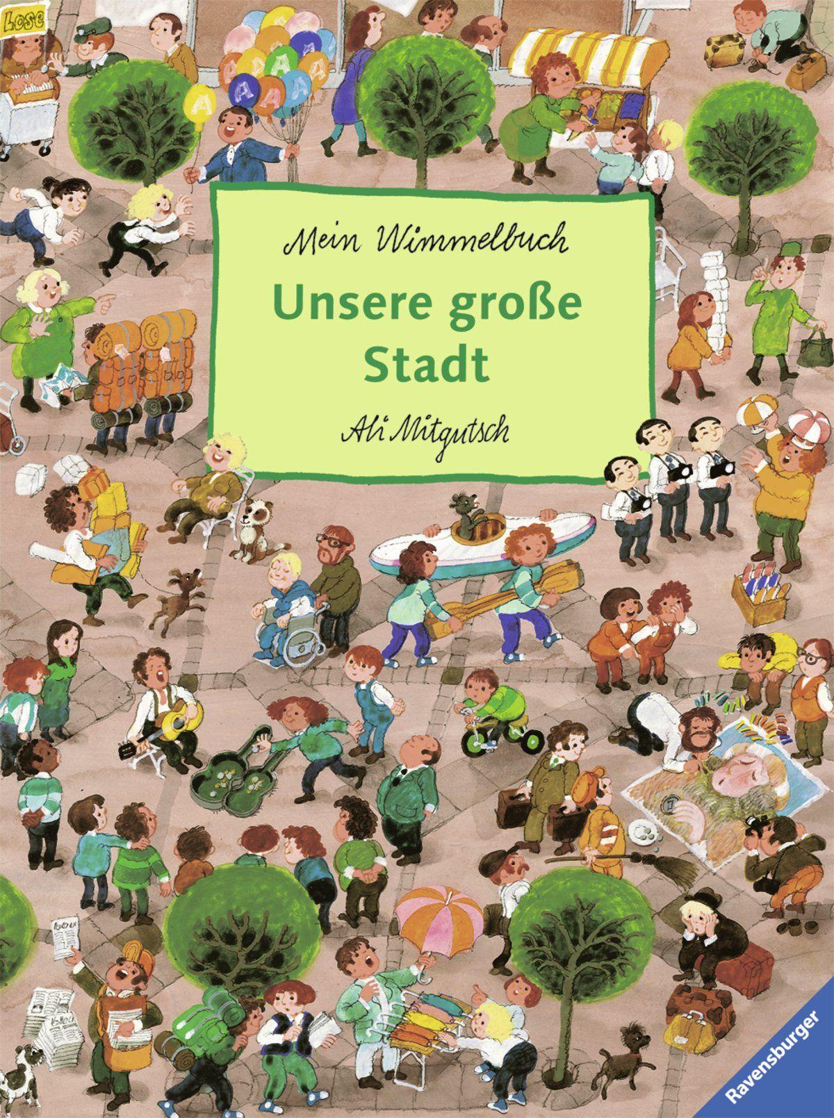 Unsere Gro�e Stadt: Mein Wimmelbuch, Ali Mitgutsch