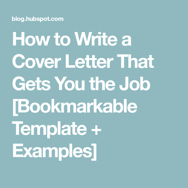 How To Write A Cover Letter That Gets You The Job Bookmarkable
