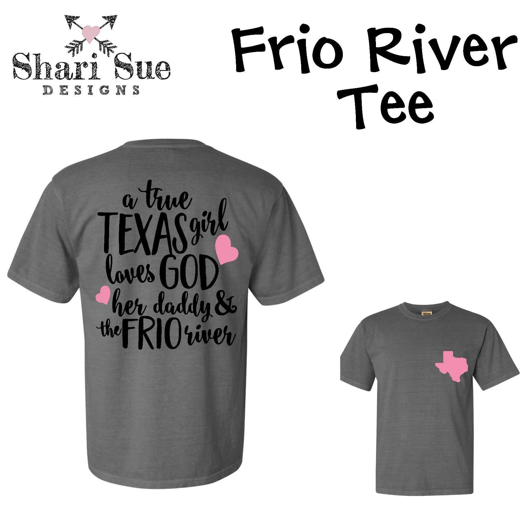 93110b03 Texas Girls Tee, Frio river tshirt, loves God, proud texas shirt ...