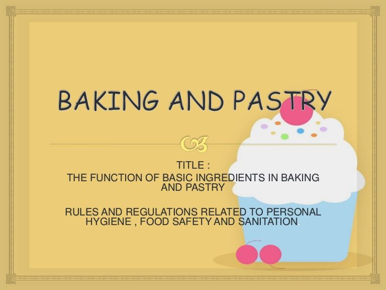 Function of basic ingredients in baking and pastry rules