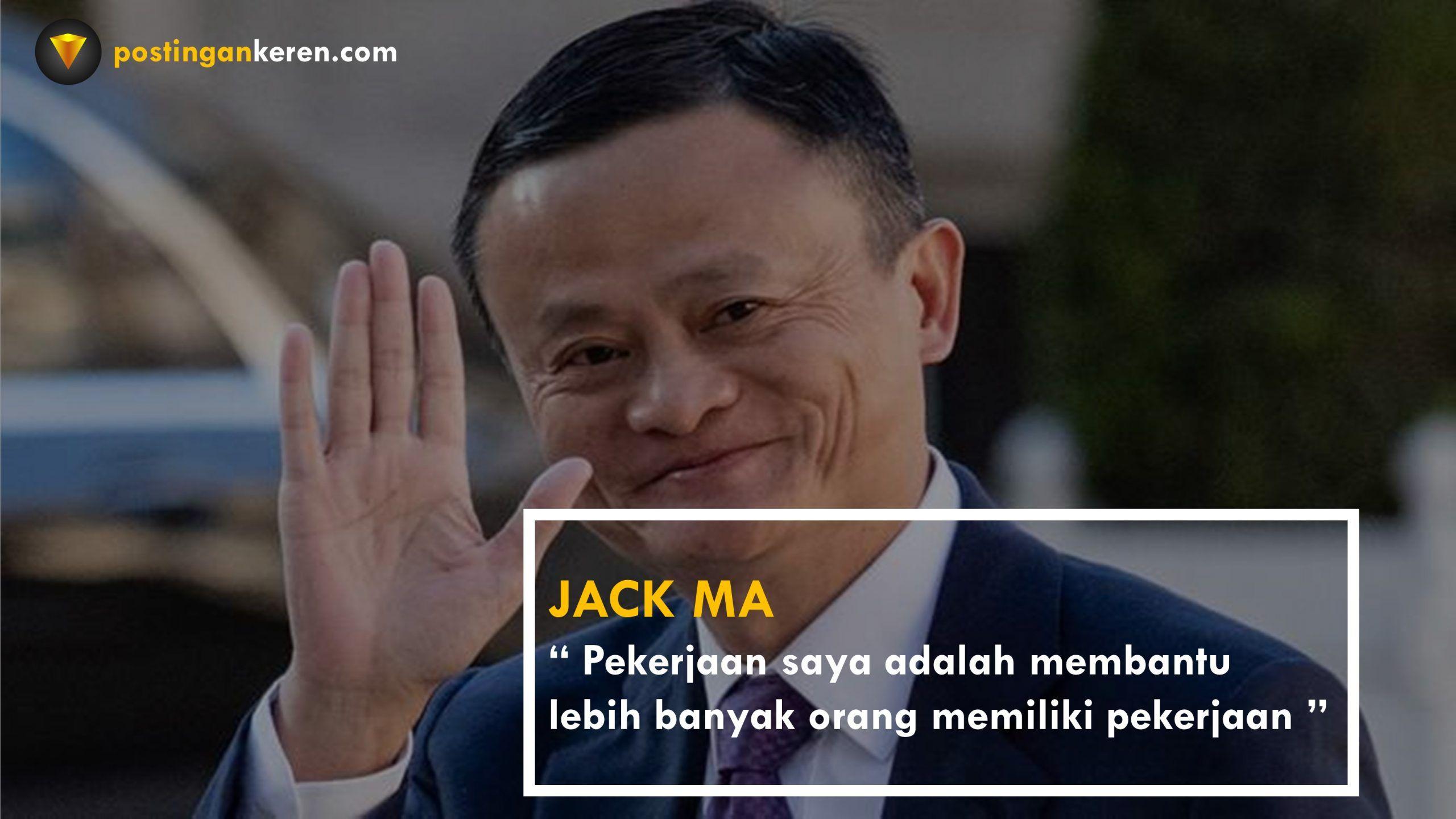 Kata Bijak Jack Ma Sebagai Motivasi Bisnis Sukses Di 2020 Bijak