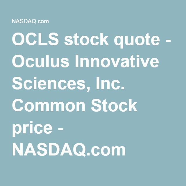 Nasdaq After Hours Quotes Ocls Stock Quote  Oculus Innovative Sciences Inccommon Stock .