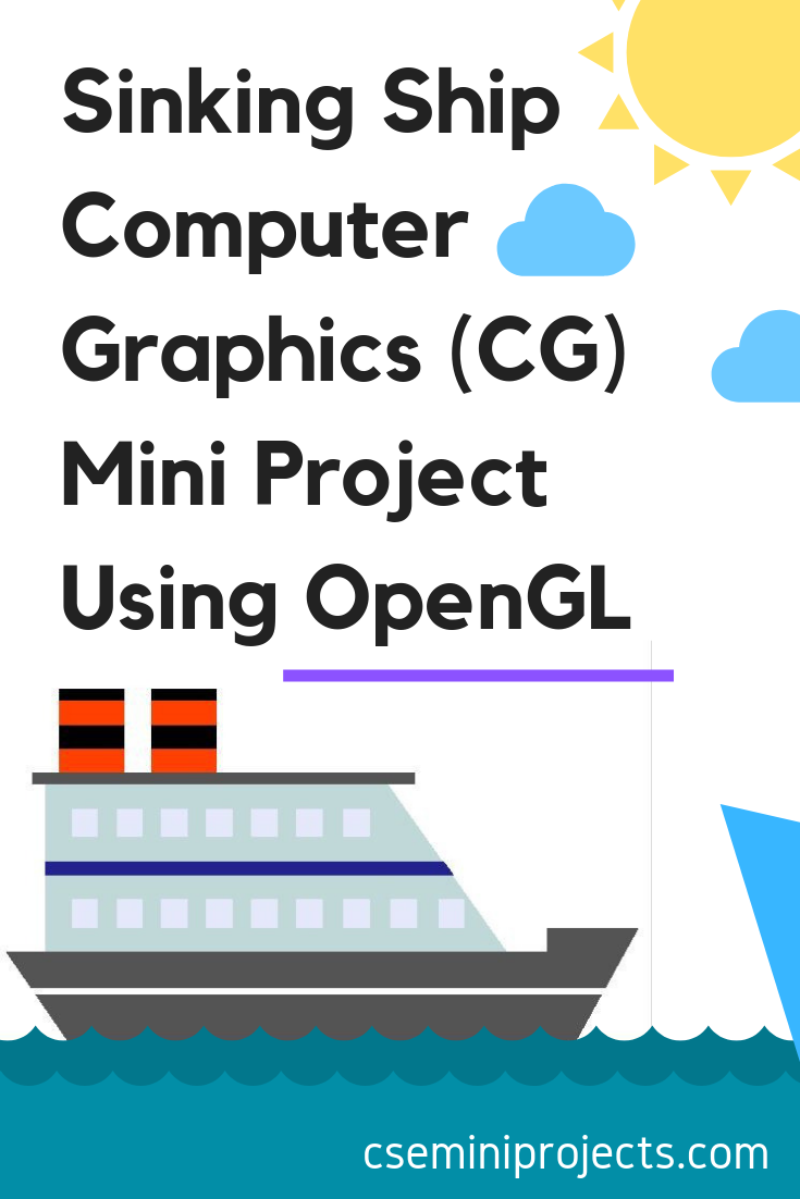 Sinking Ship is a computer graphics project developed using