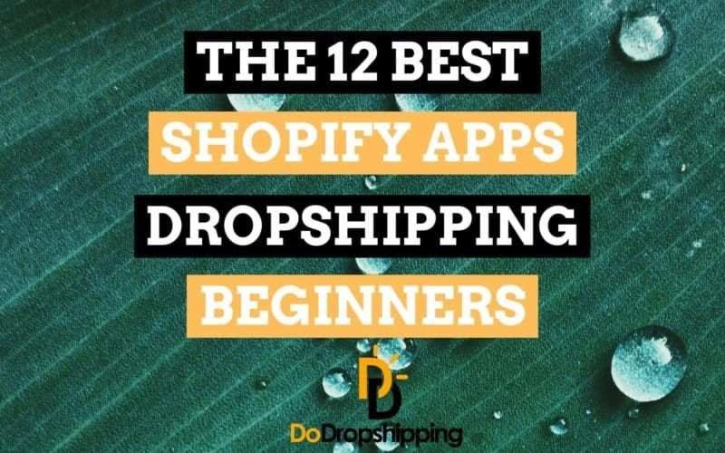 The 12 Best Shopify Apps for Dropshipping 2020 (Free