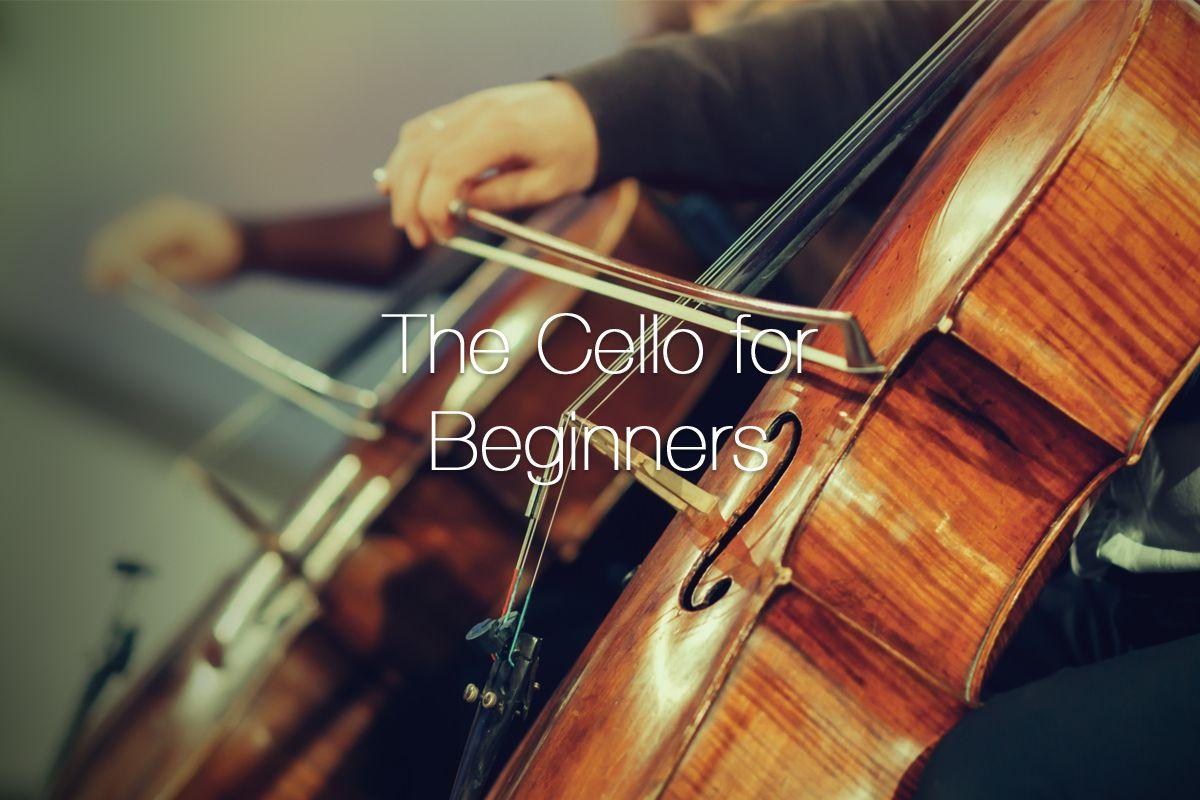 The Cello for Beginners Cello, Violin, Teaching