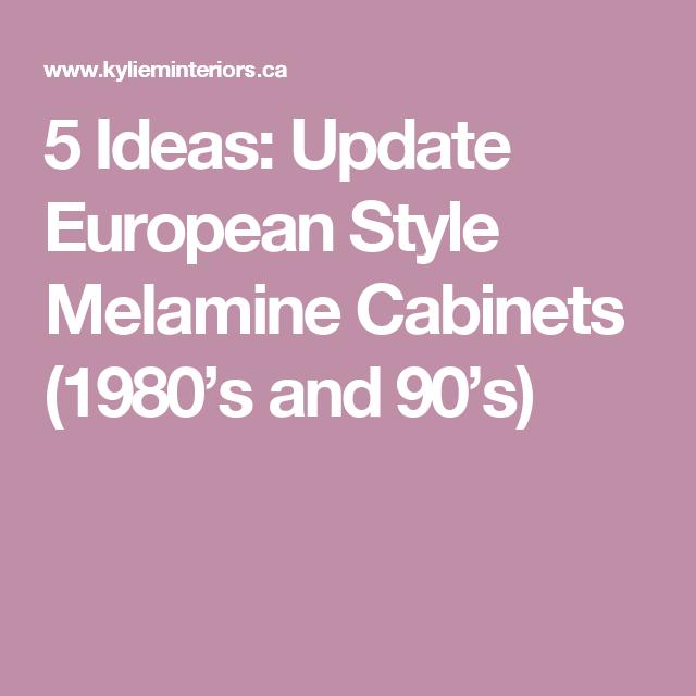 4 Ideas: Update European Style Melamine Cabinets (1980's ...