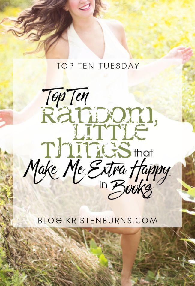 Top Ten Tuesday Top Ten Random Little Things that Make Me
