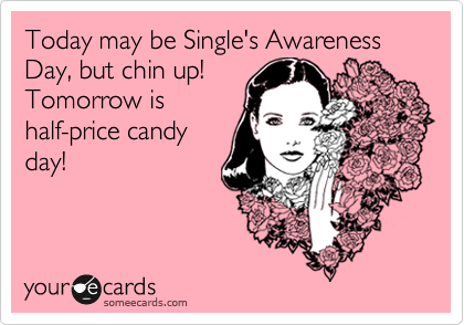 How To Survive National Singles Awareness Day  Half price Funny