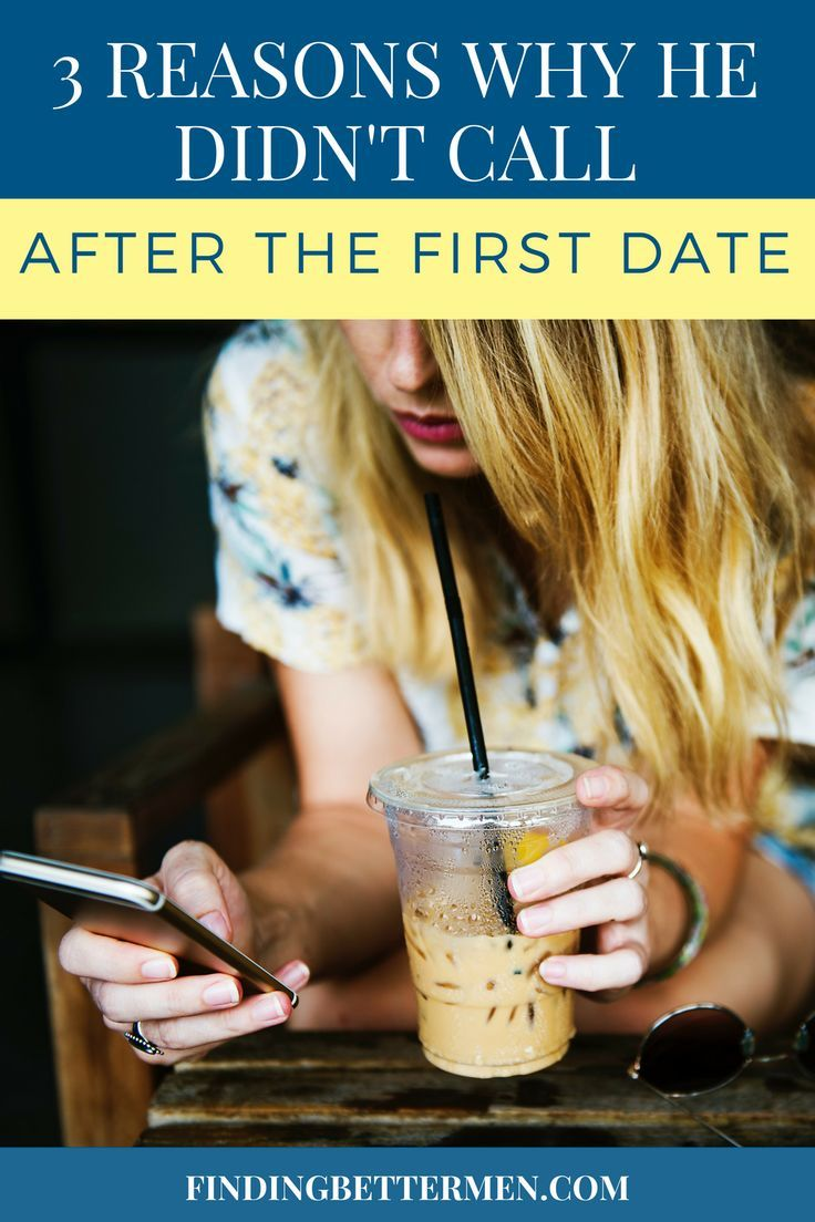 3 Reasons Why He Doesnt Call You After The First Date