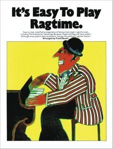 It's Easy To Play Ragtime (Piano, Vocal) by Frank Booth